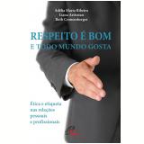 Respeito é Bom e todo Mundo Gosta - Adélia Maria Ribeiro, Liana Artissian, Ruth Cronemberger