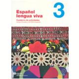 Espanol Lengua Viva 3 - Cuaderno Actividades - Grupo Santillana