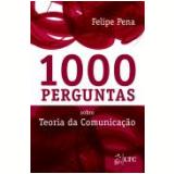 1000 Perguntas Teoria Da Comunica�ao - Felipe Pena