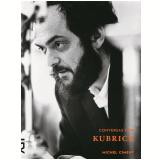 Conversas com Kubrick - Michel Ciment