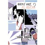 Quem � Voc�, Alasca? (Edi��o Especial de Colecionador) - John Green