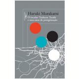 O Incolor Tsukuru Tazaki E Seus Anos De Peregrina��o - Haruki Murakami