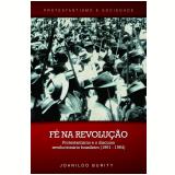 Fé na revolução (Ebook) - Joanildo Burity