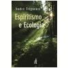 Espiritismo e Ecologia (Ebook)