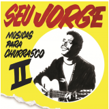 Seu Jorge - Músicas Para Churrasco II (CD) - Seu Jorge