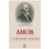 Amor - A Verdadeira Religião (Ebook)