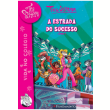 Tea Sisters (vol.7) - A Estrada Do Sucesso - Tea Stilton