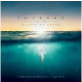 Diante Do Trono - Imersão (CD) - Diante do Trono
