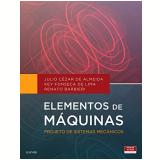Elementos de Máquinas - Projetos de Sistemas Mecânicos - Julio Cesar Almeida