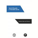 Gentrificação e moradia social (Ebook) - Natália Sales de Oliveira