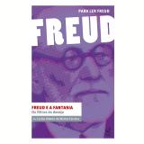 Freud e a Fantasia - Os Filtros do Desejo - Carlos Alberto De Mattos Ferreira