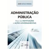 Administração Pública - José Matias-Pereira