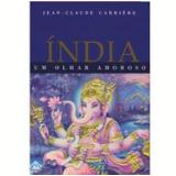 Índia: Um Olhar Amoroso - Jean-Claude Carrière