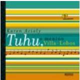 Tuhu: o Menino Villa-Lobos - Karen Acioly