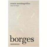 Ensaio Autobiográfico - Jorge Luis Borges, Norman Thomas Di Giovanni