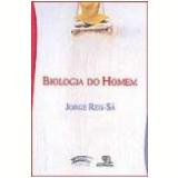 Biologia do Homem - Jorge Reis SÁ