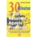 30 Minutos para Resolver Aquele Problema - Michael Stevens