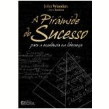 A Pirâmide do Sucesso - John Wooden , Steve Jamison
