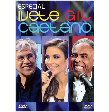 Especial Ivete, Gil e Caetano (DVD)