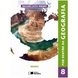 Por Dentro Da Geografia 8� Ano - Ensino Fundamental II - Wagner Costa