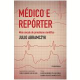 Médico e Repórter - Julio Abramczyk
