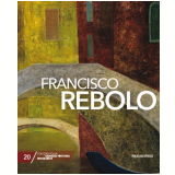 Francisco Rebolo (Vol. 20) - Folha de S.Paulo (Org.)