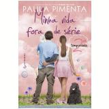 Minha Vida Fora de Série - 2ª Temporada - Paula Pimenta