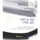 Abre As Asas Sobre Nós - Anamelia Bueno Buoro, Beth Kok, Eliana Aloia AtihÉ
