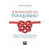 A Revolução Do Pouquinho - Eduardo Zugaib