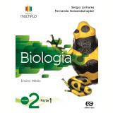 Projeto Múltiplo - Biologia - 2º Ano - Ensino Médio - Fernando Gewandsznajder, SÉrgio Linhares