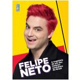 Felipe Neto - Felipe Neto