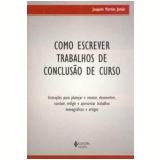 Como Escrever Trabalhos de Conclusão de Curso   - Joaquim Martins Junior
