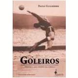 Goleiros - Paulo Guilherme