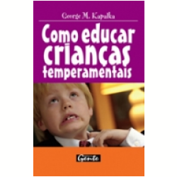 Como Educar Crian�as Temperamentais
