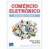 Comércio Eletrônico - Efraim Turban, David King