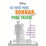 Se Você Pode Sonhar, Pode Fazer! - Walt Disney, Disney Enterprises