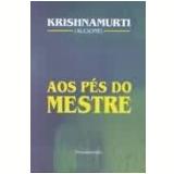 Aos P�s do Mestre - Krishnamurti