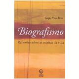Biografismo - Sergio Vilas Boas