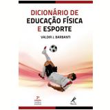 Dicionário de Educação Fisica e Esporte - Valdir J. Barbanti