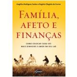 Família, Afeto e Finanças - Angélica Rodrigues Santos, Rogério Olegário do Carmo