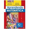 Aprendendo Matem�tica - 8� Ano / 7� S�rie - Ed. Renovada - Ensino Fundamental II