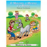 O Turma Da Mônica - O Moleiro Menino E O Burro - Mauricio de Sousa