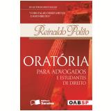 ORATÓRIA PARA ADVOGADOS E ESTUDANTES DE DIREITO - 1ª edição (Ebook) - Reinaldo Polito
