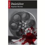 SUICIDAS - 1ª Edição (Ebook) - Raphael Montes