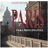 Paris para Principiantes (Ebook) - Paulo de Faria Pinho
