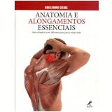Anatomia E Alongamentos Essenciais - Guillermo Seijas
