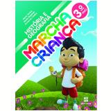 Marcha Criança História E Geografia 3º Ano - Ensino Fundamental I - Armando Coelho, Maria Teresa, Maria Elisabete