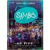 Sambô – Pediu Pra Sambar, Sambô – Ao Vivo - (cd) + (DVD) - Sambô