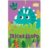 Tricerátopo - Susie Brooks