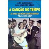 A Canção no Tempo: 1901 - 1957 (Vol. 1) - Zuza Homem de Mello, Jairo Severiano